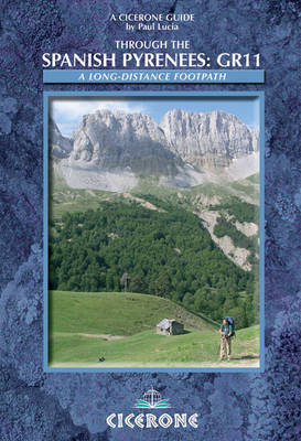 Through the Spanish Pyrenees: The Gr11 Trail by Paul Lucia