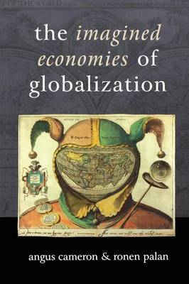 The Imagined Economies of Globalization by Angus Cameron