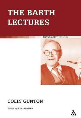 The Barth Lectures by Colin E Gunton