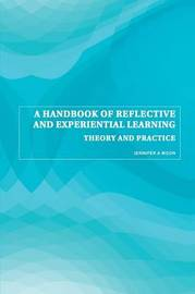 A Handbook of Reflective and Experiential Learning by Jennifer A Moon image