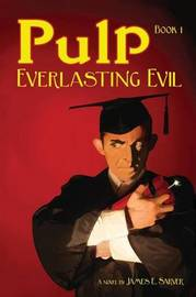 Pulp Book I - Everlasting Evil by James Sarver image