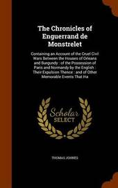 The Chronicles of Enguerrand de Monstrelet by Thomas Johnes image
