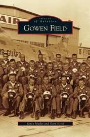 Gowen Field by Yancy Mailes