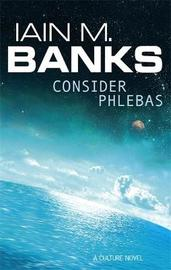 Consider Phlebas (Culture #1) by Iain M Banks