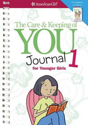 The Care & Keeping of You Journal 1 for Younger Girls by Cara Natterson