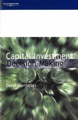 Capital Investment Decision-Making by Deryl Northcott image