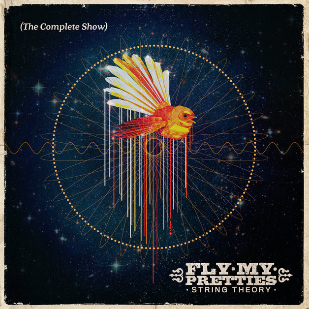 String Theory (The Complete Show) [Limited Edition] (2LP) by Fly My Pretties