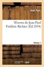 Oeuvres de Jean Paul Frederic Richter.Volume 1 by Jean Paul