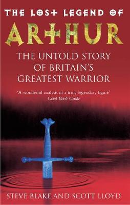 The Lost Legend Of Arthur by Scott Lloyd