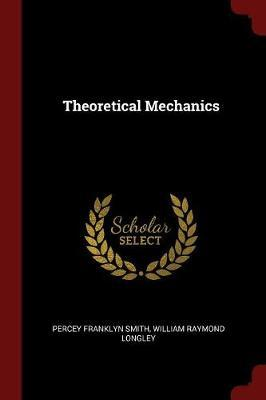 Theoretical Mechanics by Percey Franklyn Smith image