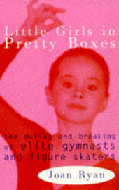Little Girls in Pretty Boxes by Joan Ryan image