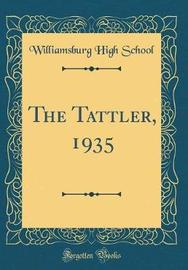 The Tattler, 1935 (Classic Reprint) by Williamsburg High School
