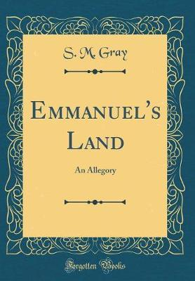 Emmanuel's Land by S M Gray