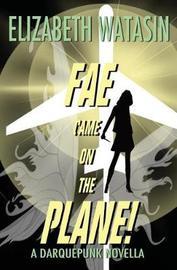 Fae Came on the Plane! by Elizabeth Watasin