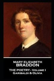 Mary Elizabeth Braddon - The Poetry - Volume I by Mary , Elizabeth Braddon