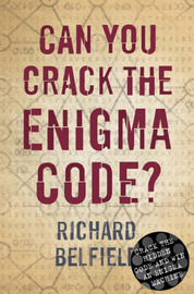 Can You Crack the Enigma Code? by Richard Belfield