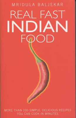 Real Fast Indian Food by Mridula Baljekar