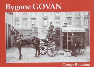 Bygone Govan by George Rountree