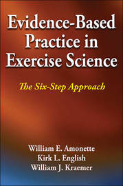 Evidence-Based Practice in Exercise Science by William E Amonette image