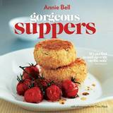 Gorgeous Suppers by Annie Bell
