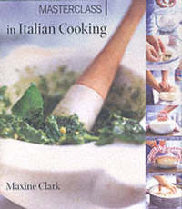 Masterclass in Italian Cooking by Maxine Clark image