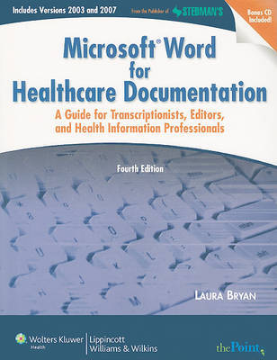 Microsoft Word for Healthcare Documentation: A Guide for Transcriptionists, Editors, and Health Information Professionals by Laura Bryan