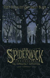 Spiderwick Chronicles: The Completely Fantastical Edition by Holly Black
