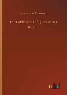 The Confessions of J.J. Rousseau by Jean Jacques Rousseau image