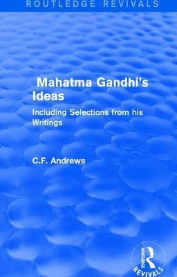 : Mahatma Gandhi's Ideas (1929) by C.F. Andrews