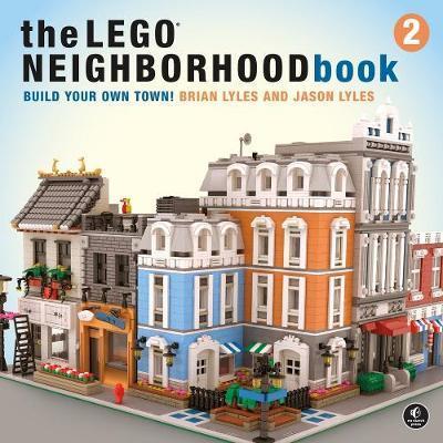 The Lego Neighborhood Book 2 by Brian Lyles
