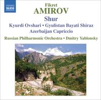 AMIROV, F.: Shur / Kyurdi Ovshari / Gyulistan Bayati Shiraz / Azerbaijan Capriccio (Russian Philharmonic, Yablonsky) by Fikret Amirov