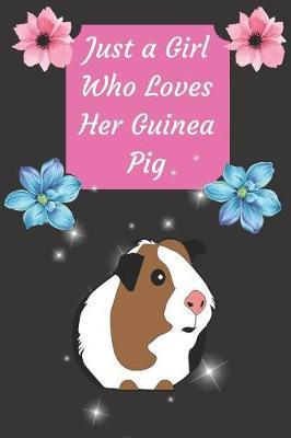 Just a Girl Who Loves Her Guinea Pig by Lola Yayo