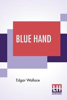 Blue Hand by Edgar Wallace