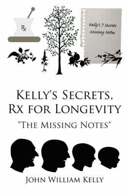 Kelly's Secrets, Rx for Longevity by John William Kelly image