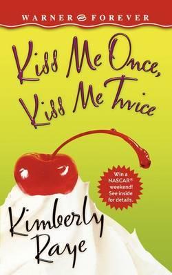 Kiss Me Once, Kiss Me Twice by Kimberly Raye image