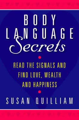 Body Language Secrets: Read the Signals and Find Love, Wealth and Happiness by Susan Quilliam image