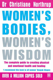 Women's Bodies, Women's Wisdom: The Complete Guide to Women's Health and Wellbeing by Christiane Northrup image