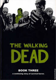 The Walking Dead Book 3 by Robert Kirkman