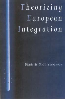 Theorizing European Integration by Dimitris N. Chryssochoou