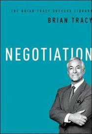 Negotiation: The Brian Tracy Success Library by Brian Tracy