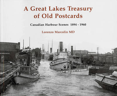 A Great Lakes Treasury of Old Postcards by Lorenzo Marcolin