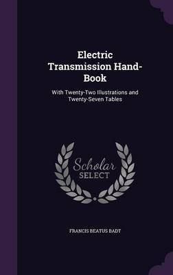 Electric Transmission Hand-Book by Francis Beatus Badt image