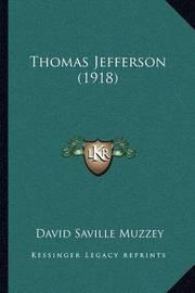 Thomas Jefferson (1918) by David Saville Muzzey