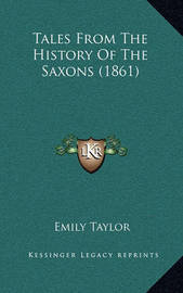Tales from the History of the Saxons (1861) by Emily Taylor
