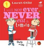 I Will Not Ever Never Eat a Tomato (Kate Greenaway Medal Winner) by Lauren Child