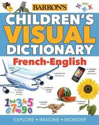 Children's Visual Dictionary: French-English by Jane Bingham