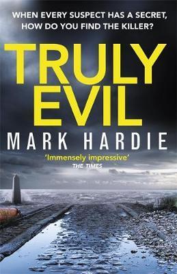 Truly Evil by Mark Hardie