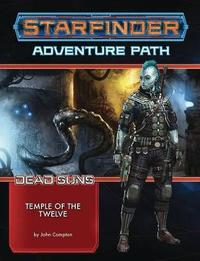 Starfinder Adventure Path: Temple of the Twelve (Dead Suns 2 of 6) by John Compton