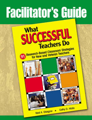 Facilitator's Guide to What Successful Teachers Do by Neal A. Glasgow