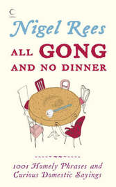 All Gong and No Dinner by Nigel Rees image